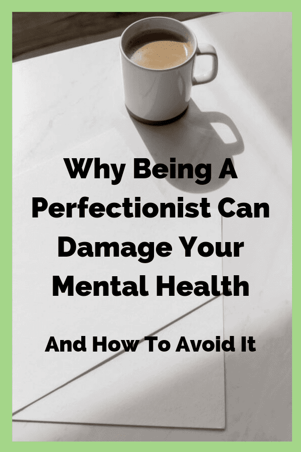 Being A Perfectionist is Damaging to Mental Health