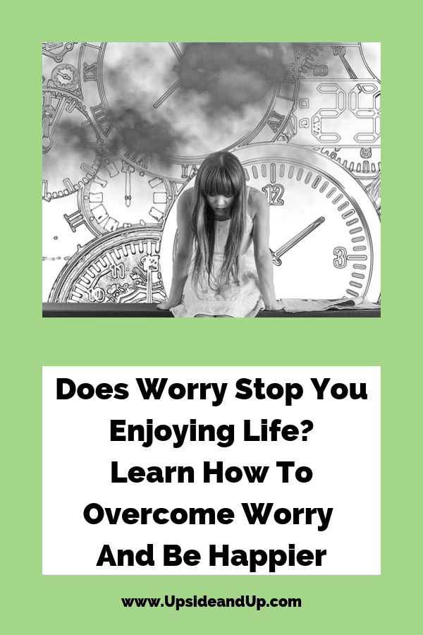Does Worry Stop You Enjoying Life?