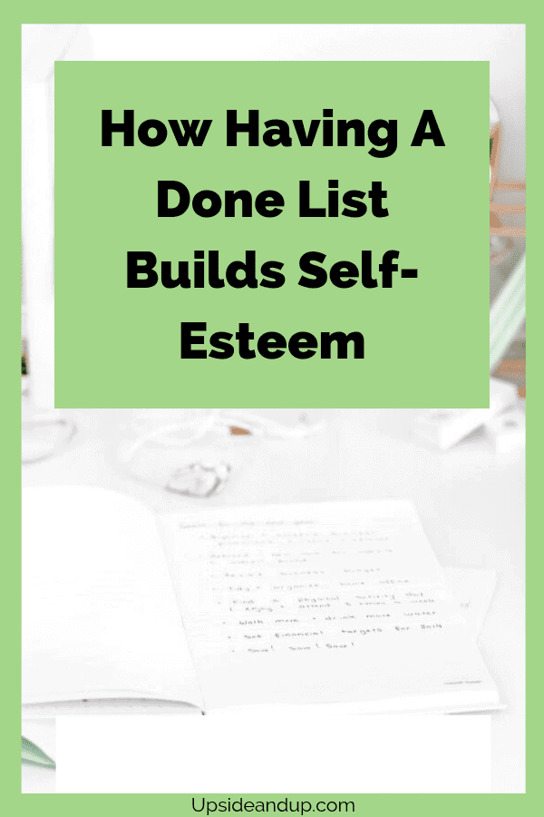 How Having a done list builds self-esteem