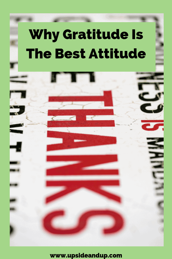 Why Gratitude Is The Best Attitude