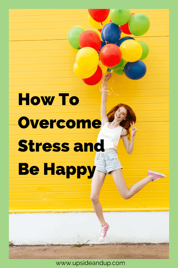 Overcome stress and be happier